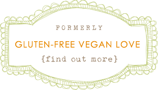 Formerly Gluten-Free Vegan Love